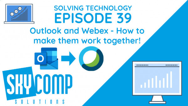 Solving Technology - Episode 39 Webex meetings and Outlook integration. Outlook Logo with arrow pointing to Webex Logo with Skycomp logo