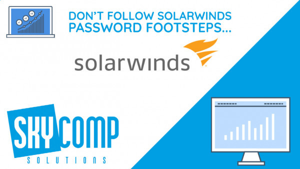 Don't follow in SolarWinds password footsteps- solar winds logo - and Skycomp Solutions logo