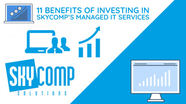 Benefits of Skycomp's Managed IT Services