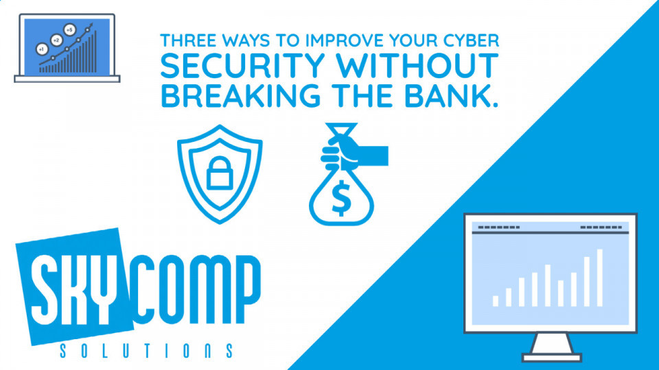 Three Ways to Improve Cyber Security without breaking the bank - graphic bag of money beside lock in shield with the Skycomp Solutions Logo