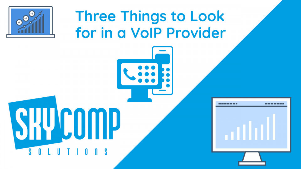 3 things to look for in a VoIP Provider